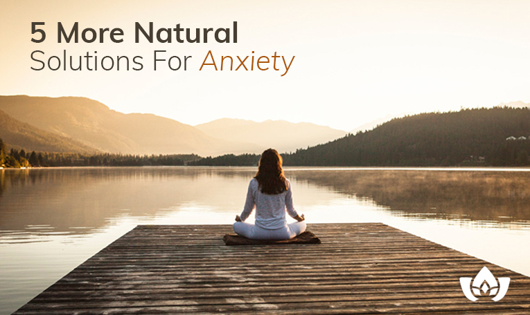 5 More Natural Solutions For Anxiety | Mindful Healing | Mississauge Naturopathic Doctor