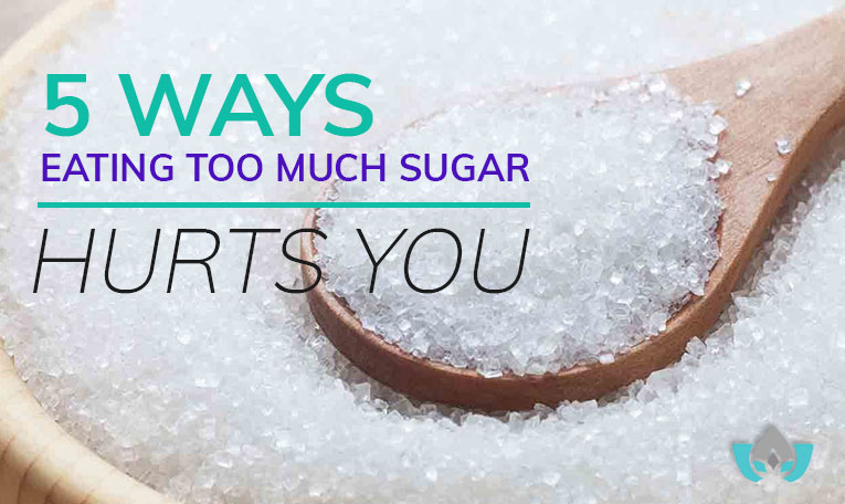 5 Ways Eating Too Much Sugar Hurts You   Mindful Healing   Mississauge Naturopathic Doctor