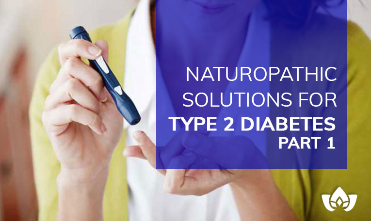 Naturopathic Solutions For Type 2 Diabetes Part 1 | Mindful Healing | Mississauga Naturopathic Doctor