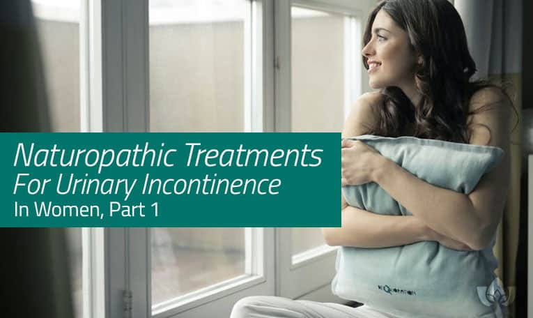 Naturopathic Treatments For Urinary Incontinence | Mindful Healing | Mississauga Naturopathic Doctor