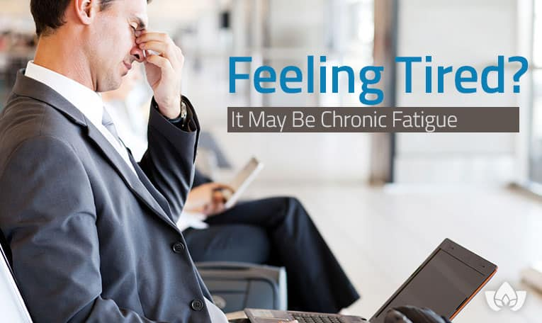 Feeling Tired? It May Be Chronic Fatigue | Mindful Healing | Mississauge Naturopathic Doctor