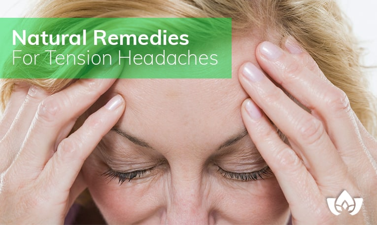 Natural Remedies For Tension Headaches | Mindful Healing | Mississauge Naturopathic Doctor