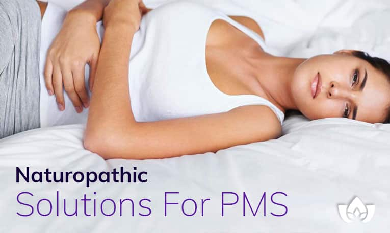Naturopathic Solutions For PMS | Mindful Healing | Mississauge Naturopathic Doctor