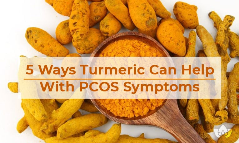 5 Ways Turmeric Can Help With PCOS Symptoms | Mindful Healing | Mississauge Naturopathic Doctor