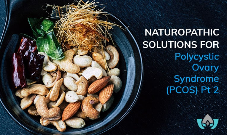 Naturopathic Solutions For Polycystic Ovary Syndrome (PCOS) Pt 2 | Mindful Healing | Mississauge Naturopathic Doctor