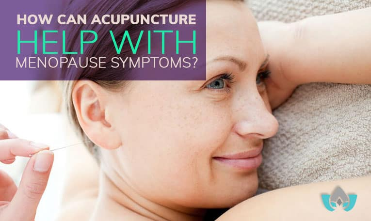 How Can Acupuncture Help With Menopause Symptoms? | Mindful Healing | Mississauge Naturopathic Doctor