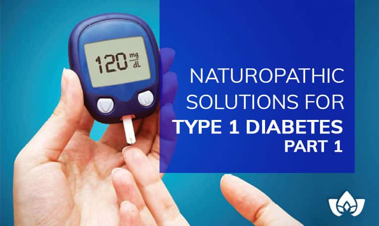 Naturopathic Solutions For Type 1 Diabetes Part 1 | Mindful Healing | Mississauga Naturopathic Doctor