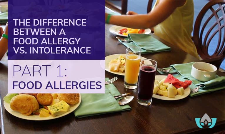 The Difference Between A Food Allergy Vs. Intolerance Part 1: Food Allergies | Mindful Healing | Mississauga Naturopathic Doctor