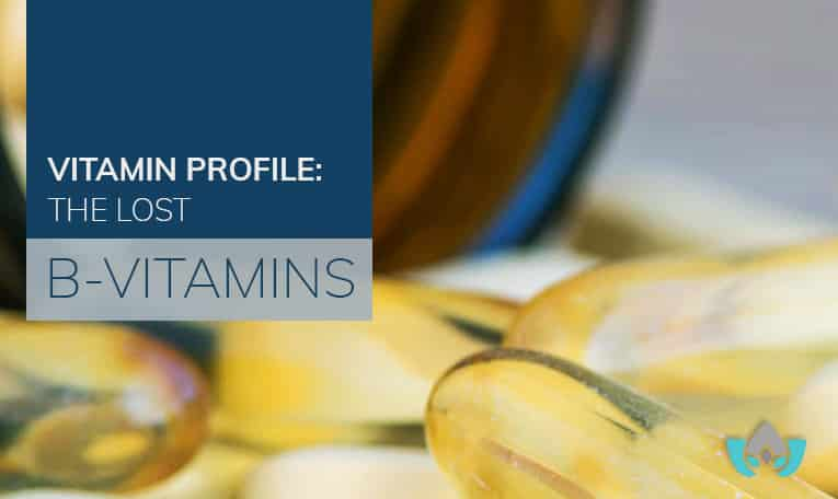 Vitamin Profile: The Lost B-Vitamins | Mindful Healing | Mississauga Naturopathic Doctor