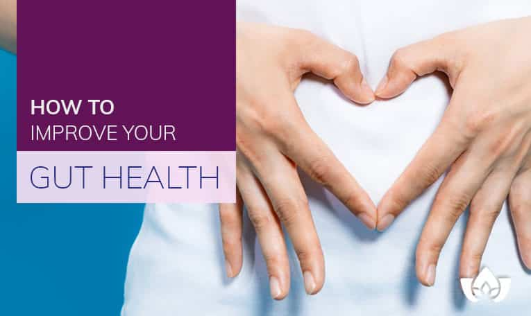 How To Improve Your Gut Health | Mindful Healing | Mississauga Naturopathic Doctor
