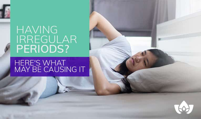 Having Irregular Periods? Here's What May Be Causing It | Mindful Healing | Mississauga Naturopathic Doctor