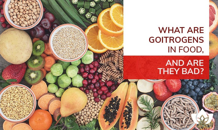 What Are Goitrogens In Food, And Are They Bad? | Mindful Healing | Mississauga Naturopathic Doctor