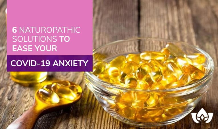 Naturopathic Solutions To Ease Your COVID-19 Anxiety | Mindful Healing | Naturopathic Doctor Mississauga
