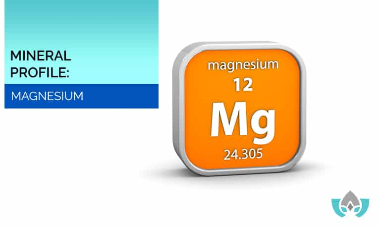 Mineral Profile: Magnesium | Mindful Healing | Naturopathic Doctor Mississauga